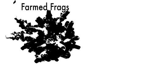 Farmed Frags
